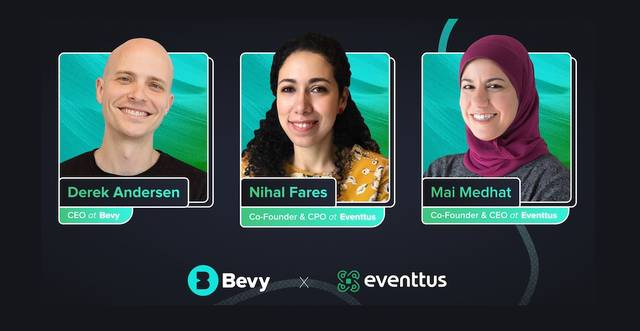 Eventtus' 20 engineers and the founders Mai Medhat and Nihal Fares will join Bevy's team
