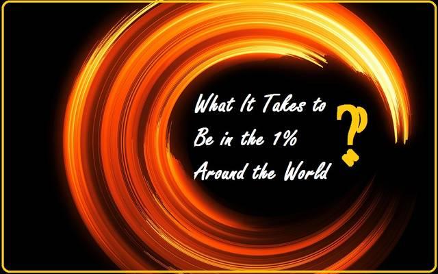 كيف تصبح بين أغنى 1% حول العالم؟