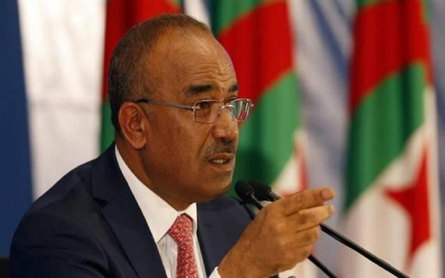 رئيس الوزراء الجزائري: الإعلان عن الحكومة الجديدة بداية الأسبوع المقبل